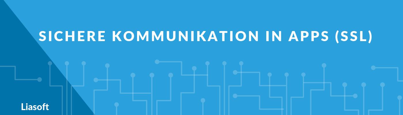 Beitragsbild zum Artikel: Sichere Kommunikation in Apps (SSL)